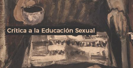 Crítica a la Educación Sexual