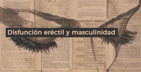 Disfuncion erectil y masculinidad