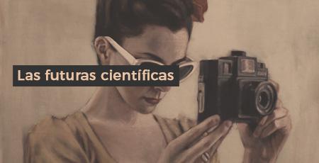Las futuras científicas